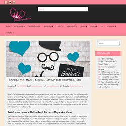 How can you make Father's Day Special for your Dad - Fashion for Swag