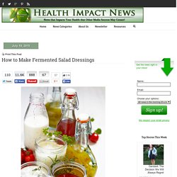 How to Make Fermented Salad Dressings