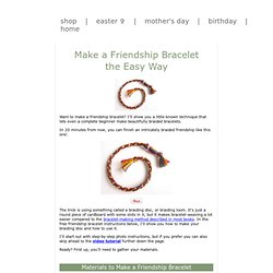 Make a Friendship Bracelet the Easy Way - StumbleUpon