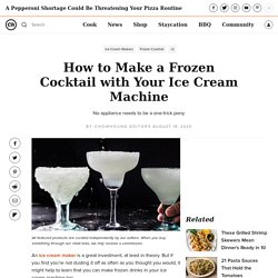 How to Make a Frozen Cocktail with Your Ice Cream Machine