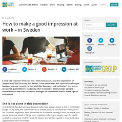 How to make a good impression at work - in Sweden