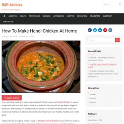 How To Make Handi Chicken At Home - RSP Articles
