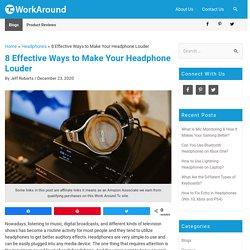 How to Make Headphones Louder? (8 Simple Ways)