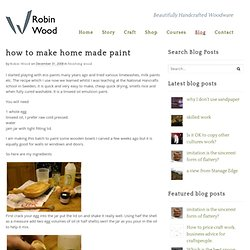how to make home made paint - Robin Wood