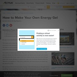 Make Your Own Homemade Energy Gel | Page 2
