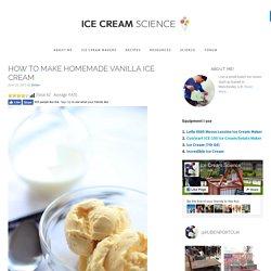 How to make homemade vanilla ice cream