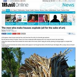The men who make houses explode (all for the sake of art)