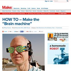 "Make: Online | HOW TO – Make the ""Brain machine"""