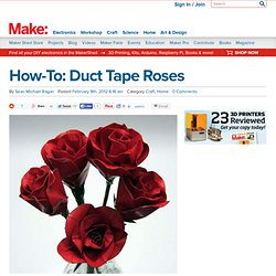 MAKE | How-To: Duct Tape Roses
