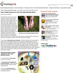 How To Make Jewelry For Your Feet; AKA 'Barefoot Shoes'