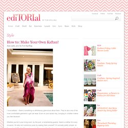How to: Make Your Own Kaftan! - ediTORIal by Tori Spelling