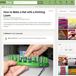 How to Make a Hat with a Knitting Loom: 14 steps (with pictures)