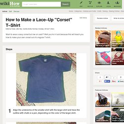 "How to Make a Lace–Up ""Corset"" T–Shirt: 11 steps"