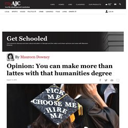 You can make more than lattes with that humanities degree.