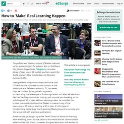 How to 'Make' Real Learning Happen