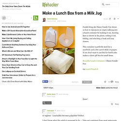 Make a Lunch Box from a Milk Jug - StumbleUpon