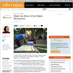 Make the Most of the Maker Movement