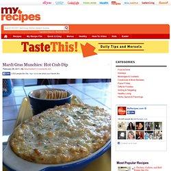 Mardi Gras Munchies: Hot Crab Dip – You've Got To Taste This