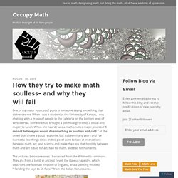 How they try to make math soulless- and why they will fail