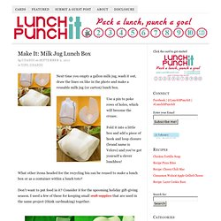 Make It: Milk Jug Lunch Box | Lunch It, Punch It