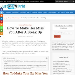 How To Make Her Miss You After A Break Up - Just Web World