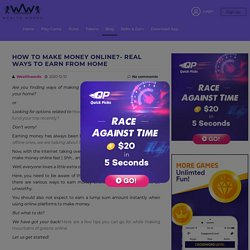 How To Make Money Online?- Real Ways to Earn From Home