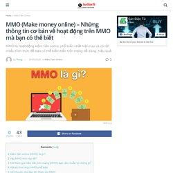 MMO (Make money online) - Những thông tin cơ bản về hoạt động trên MMO mà bạn có thể biết - Sàn Điện Tử