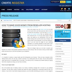 HOW TO MAKE GOOD MONEY FROM RESELLER HOSTING