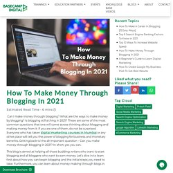 How To Make Money Through Blogging In 2021