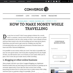 How to make money while travelling - Converge