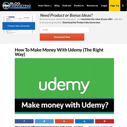 How To Make Money With Udemy (The Right Way)