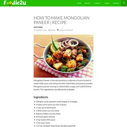 How to make Mongolian Paneer
