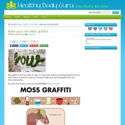 Make your own Moss grafitti - Healthy Body Guru