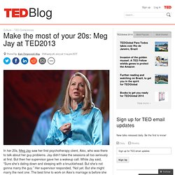 Make the most of your 20s: Meg Jay at TED2013