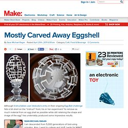 Make: Online | Mostly Carved Away Eggshell