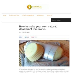 How to make your own natural deodorant that works
