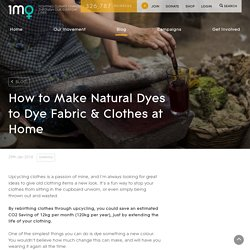 How to Make Natural Dyes to Dye Fabric & Clothes at Home