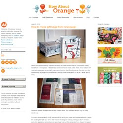 How to make gift bags from newspaper | How About Orange - StumbleUpon