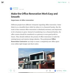 Make the Office Renovation Work Easy and Smooth