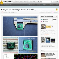 Make your own 1x1 22 IO pin Ardunio Compatible