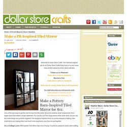 Dollar Store Crafts » Blog Archive » Make a PB-Inspired Tiled Mirror