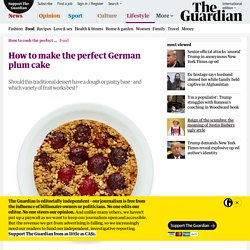 How to make the perfect German plum cake