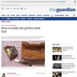 How to make the perfect malt loaf