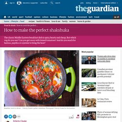 How to make the perfect shakshuka