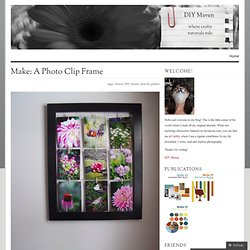 Make: A Photo Clip Frame « DIY Maven