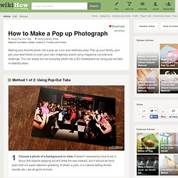 How to Make a Pop up Photograph: 9 steps (with pictures)