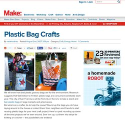 Plastic Bag Crafts : Daily source of DIY craft projects and inspiration, patterns, how-tos | Craftzine.com