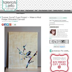 """Summer Social"" Guest Project — Make a Mod Podge Silhouette Canvas"