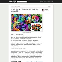 How to make Rainbow Roses: a Step by Step Guide