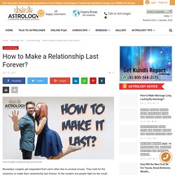 How to Make a Relationship Last Forever?